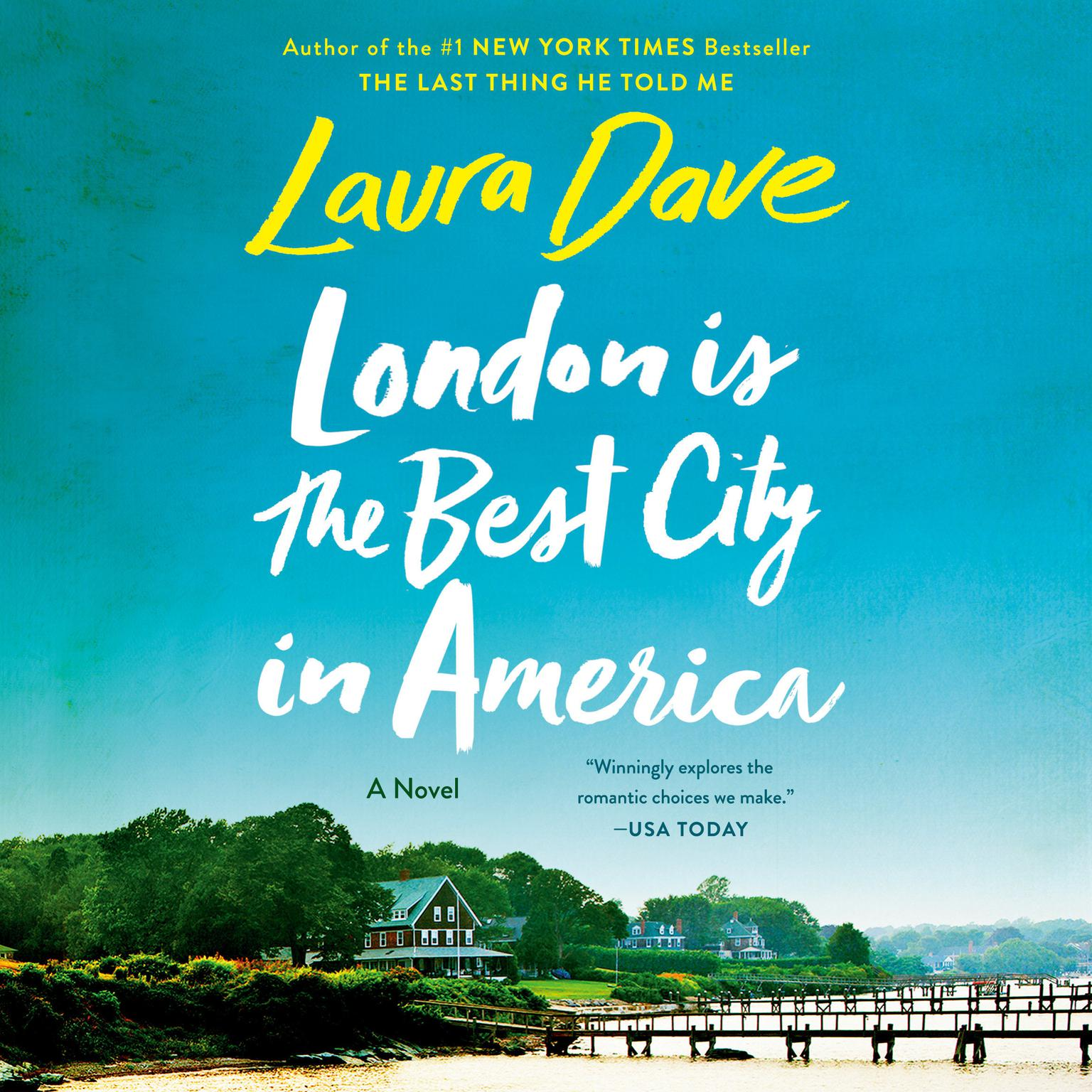 London Is the Best City in America: A Novel Audiobook, by Laura Dave