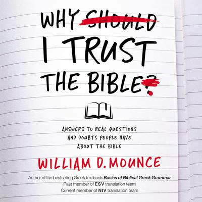 Why I Trust the Bible: Answers to Real Questions and Doubts People Have about the Bible Audiobook, by