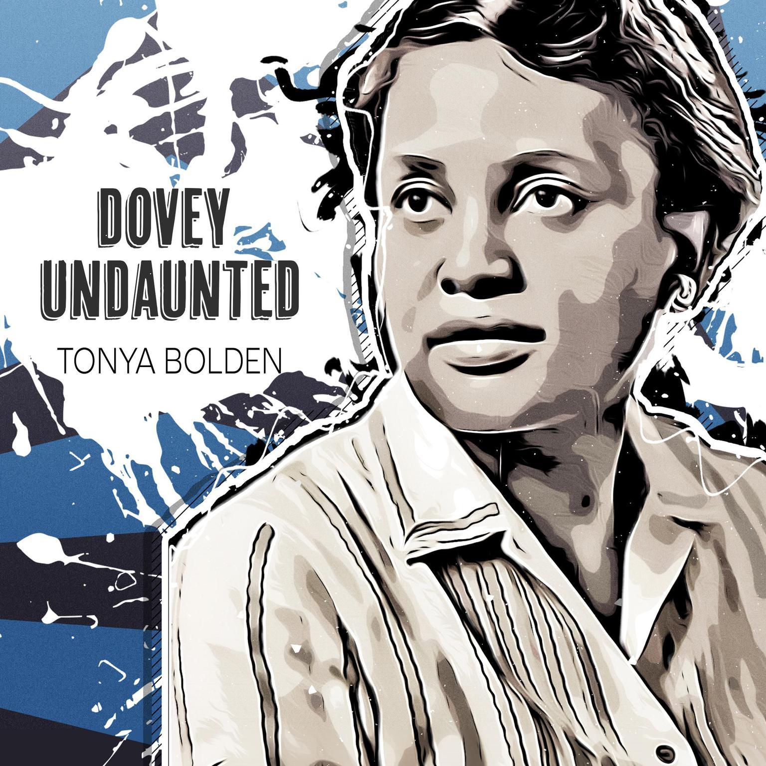 Dovey Undaunted Audiobook, by Tonya Bolden