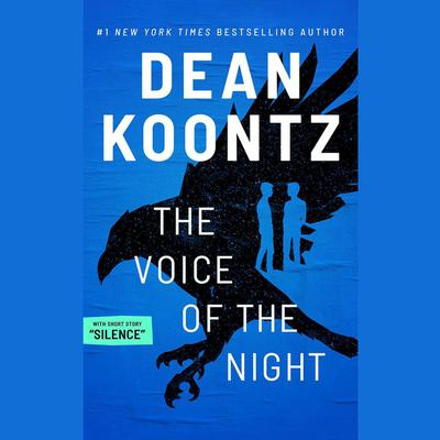 The Voice of the Night with short story, 'Silence' Audiobook, by Dean Koontz