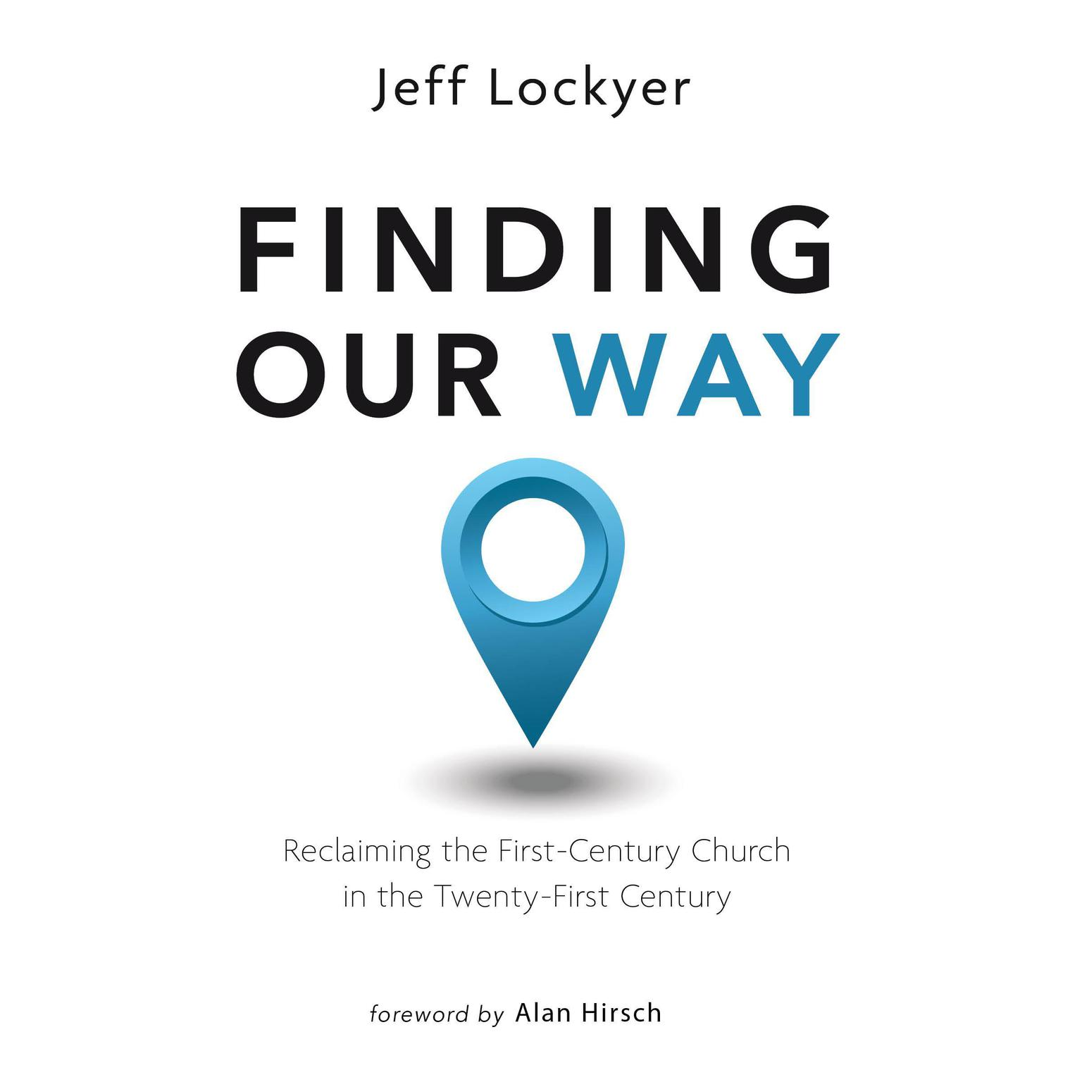 Finding Our Way: Reclaiming the First-Century Church in the Twenty-First Century Audiobook, by Jeff Lockyer