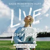 Live on Purpose: 100 Devotions for Letting Go of Fear and Following God Audiobook, by Sadie Robertson Huff