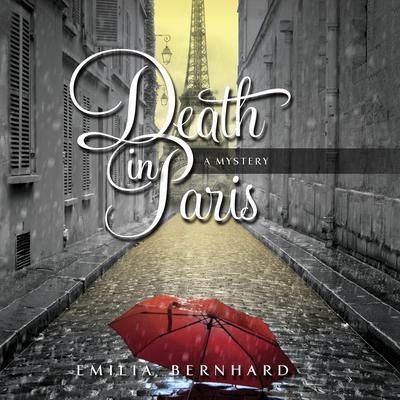 Death in Paris Audiobook, by Emilia Bernhard