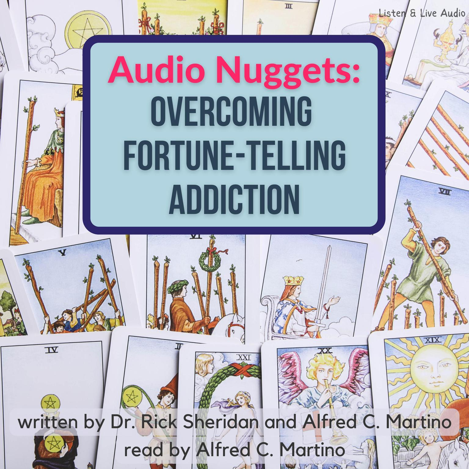Audio Nuggets: Overcoming Fortune-Telling Addiction Audiobook, by Alfred C. Martino