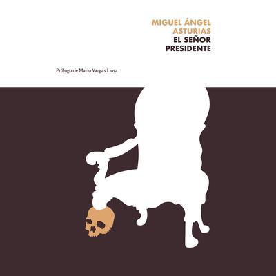 El señor presidente Audiobook, by Miguel Angel Asturias