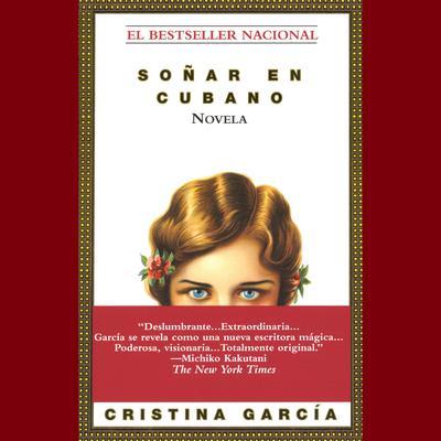 Soñar en cubano Audiobook, by Cristina García