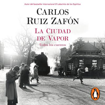 La ciudad de vapor Audiobook, by Carlos Ruiz Zafón
