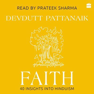 Faith: 40 Insights into Hinduism Audiobook, by Devdutt Pattanaik