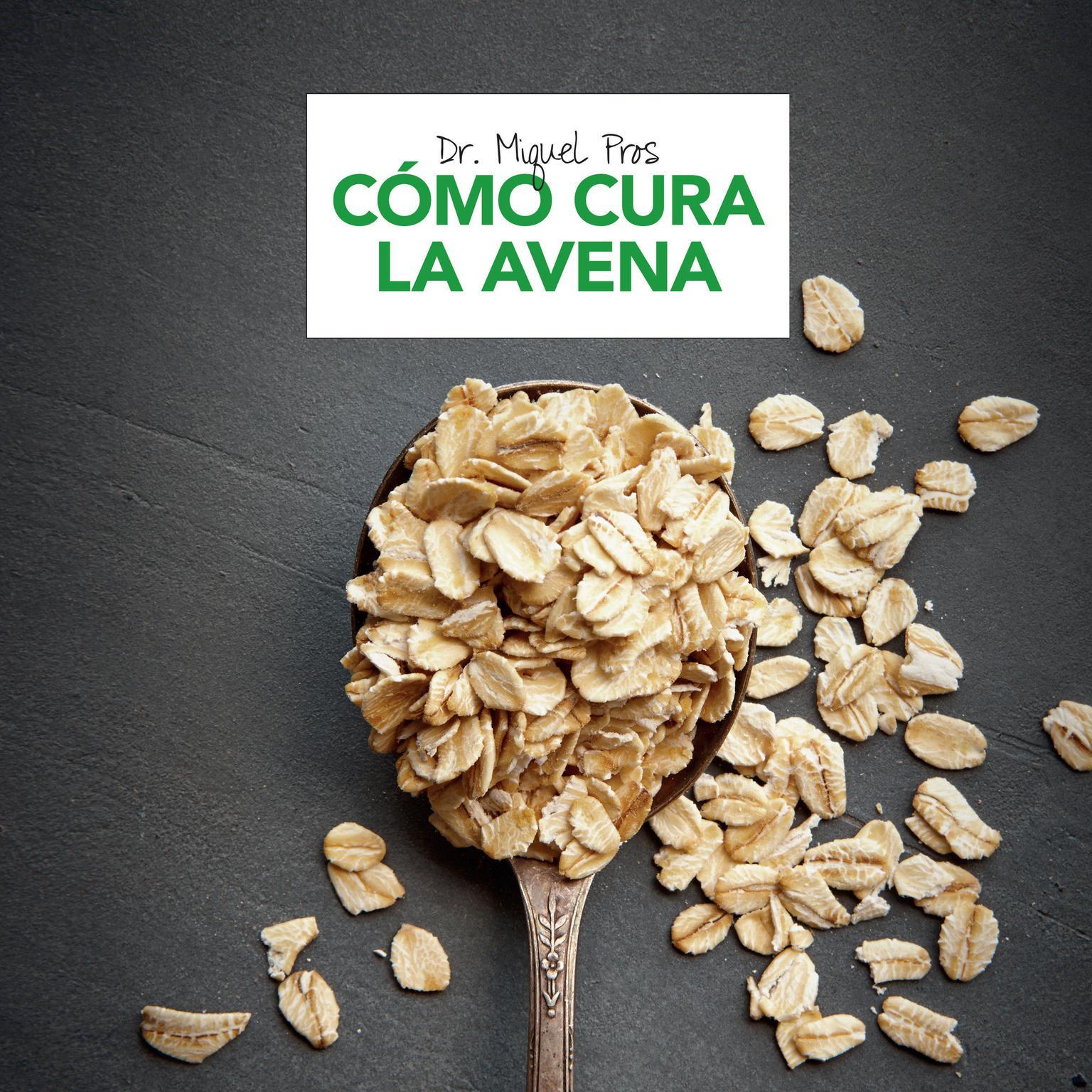 Cómo cura la avena Audiobook, by Miquel Pros