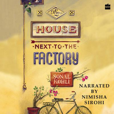 The House Next to the Factory Audiobook, by Sonal Kohli