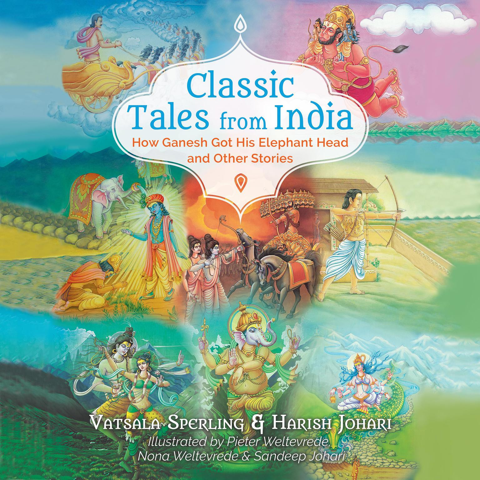 Classic Tales from India: How Ganesh Got His Elephant Head and Other Stories Audiobook, by Vatsala Sperling