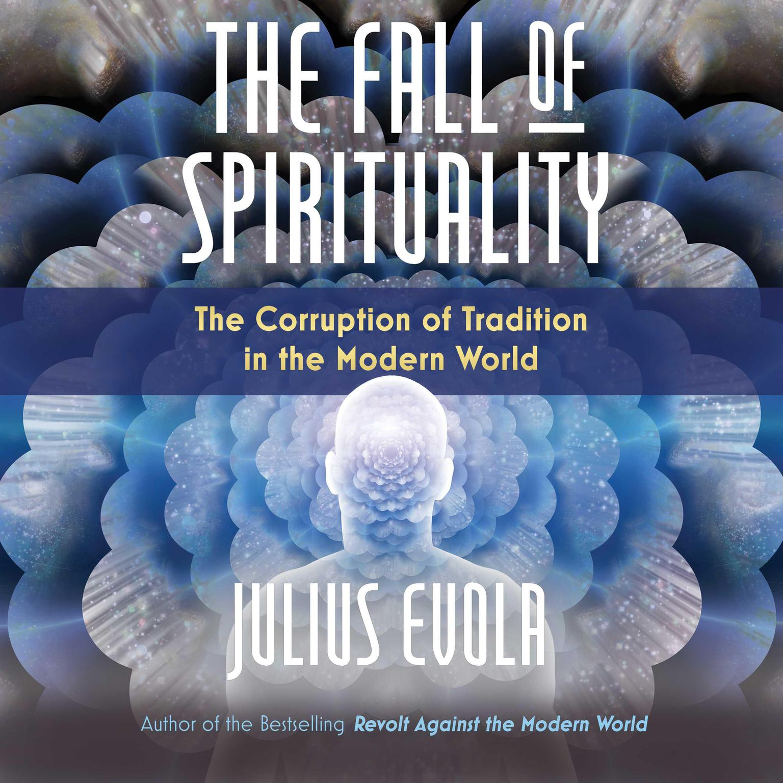 The Fall of Spirituality: The Corruption of Tradition in the Modern World Audiobook, by Julius Evola