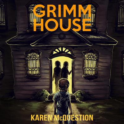 Grimm House: A Spooky Adventure for Kids Ages 7 - 11 Audiobook, by Karen McQuestion