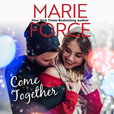 Come Together Audiobook, by Marie Force