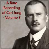 A Rare Recording of Carl Jung - Volume 3 Audiobook, by Carl Jung