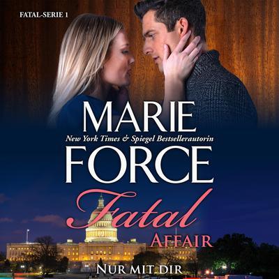 Fatal Affair: Nur Mit Dir Audiobook, by Marie Force