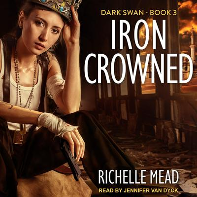 Iron Crowned Audiobook, by Richelle Mead