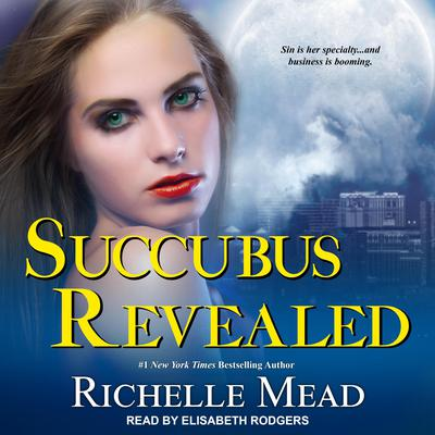 Succubus Revealed Audiobook, by Richelle Mead