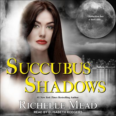 Succubus Shadows Audiobook, by Richelle Mead
