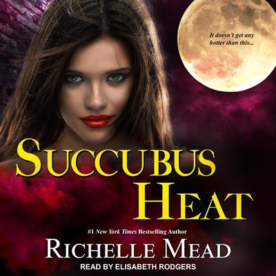 Succubus Heat Audiobook, by Richelle Mead