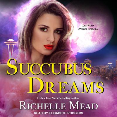 Succubus Dreams Audiobook, by Richelle Mead