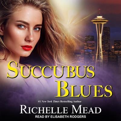 Succubus Blues Audiobook, by Richelle Mead