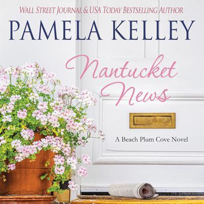 Nantucket News Audiobook, by Pamela M. Kelley