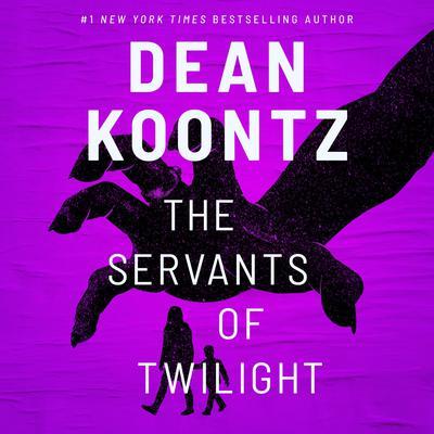 The Servants of Twilight: A Thriller Audiobook, by Dean Koontz
