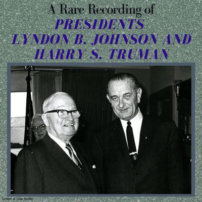 A Rare Recording of Presidents Lyndon B. Johnson and Harry S. Truman Audiobook, by Harry S. Truman, Lyndon B. Johnson