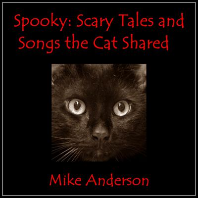 Spooky: Scary Tales and the Songs the Cat Shared Audiobook, by Mike Anderson