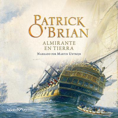 Almirante en Tierra (The Yellow Admiral) Audiobook, by Patrick O'Brian
