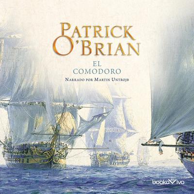 El Comodoro (The Commodore) Audiobook, by Patrick O'Brian