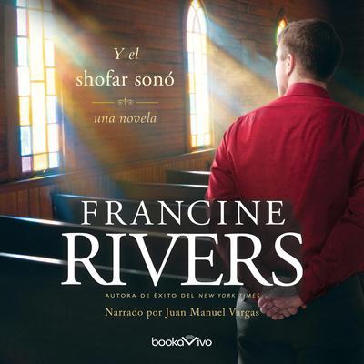 Y el shofar sonó (And the Shofar Blew) Audiobook, by Francine Rivers