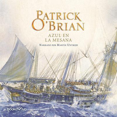 Azul en la Mesana (Blue at the Mizzen) Audiobook, by Patrick O'Brian