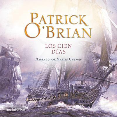 Los cien días (The Hundred Days) Audiobook, by Patrick O'Brian