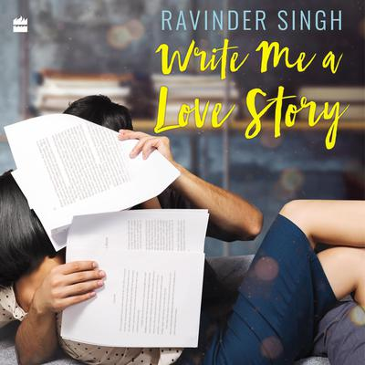 Write Me A Love Story Audiobook, by Ravinder Singh