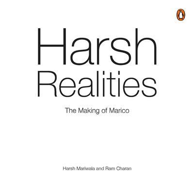 Harsh Realities:: The Making of Marico  Audiobook, by Ram Charan, Harsh Mariwala