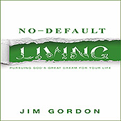 No Default Living Audiobook, by Jim Gordon