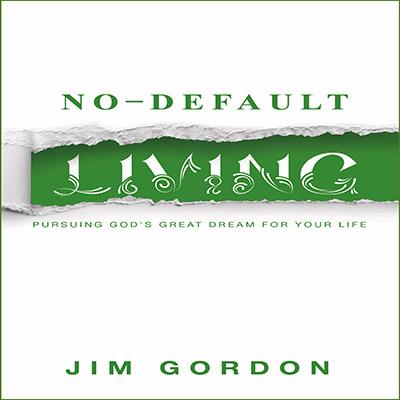 No Default Living Audiobook, by Jim Gordon
