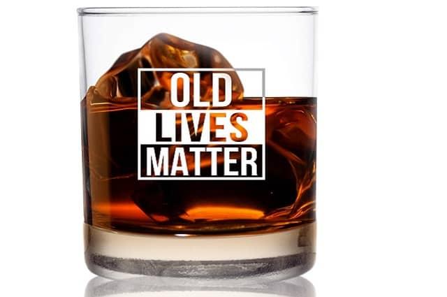 Old Lives Matter Whiskey Scotch Glass