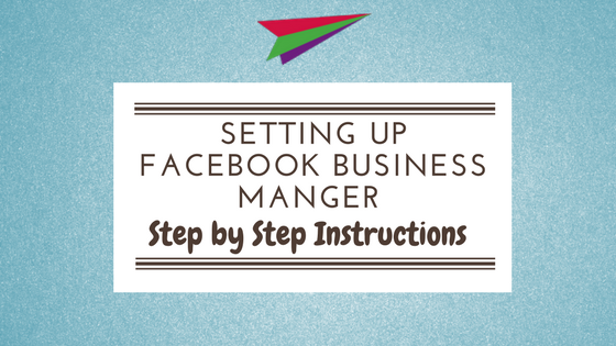 Setting Up Facebook Business Manger