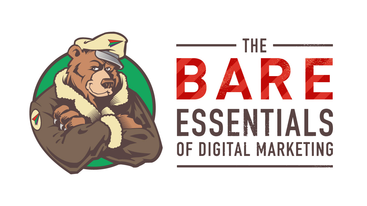 The BARE Essentials of Digital Marketing