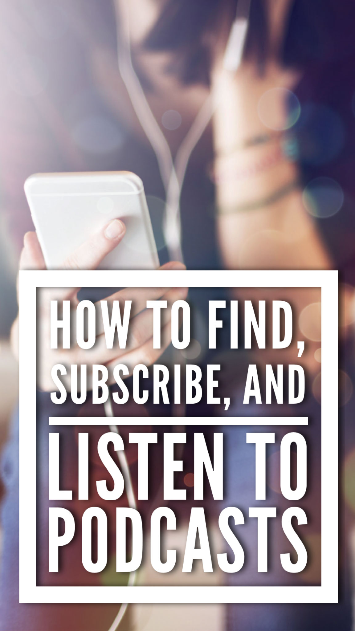 How to Find, Subscribe, and Listen to Podcasts