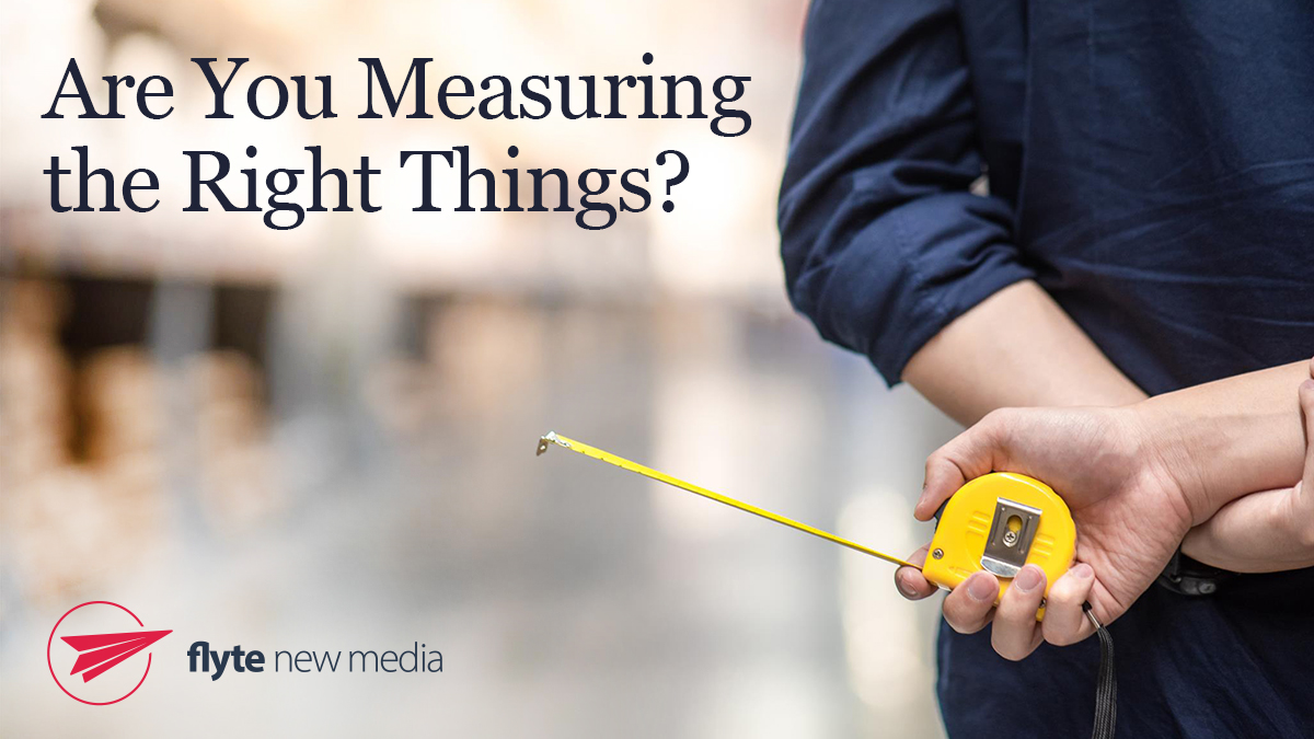 Are You Measuring the Right Things