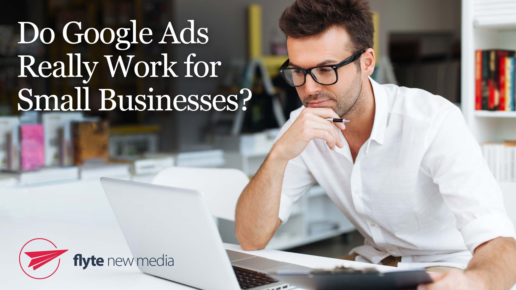 Do Google Ads Really Work for Small Business?