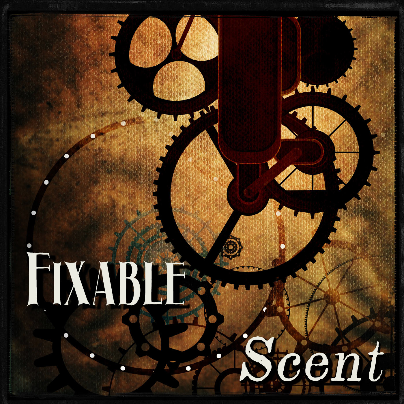 Fixable by Sheliah Lindsey and Scent by Maria Haskins