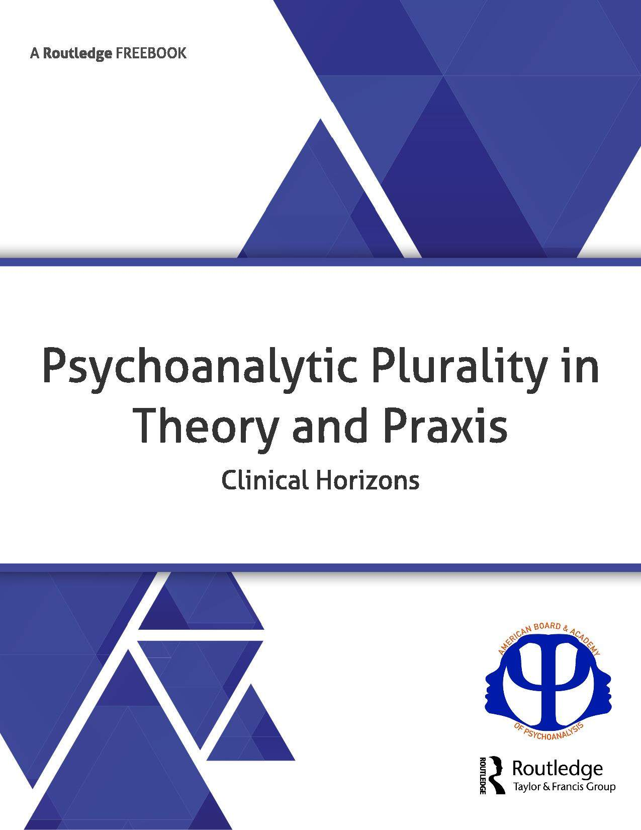 Psychoanalytic Plurality in Theory and Praxis