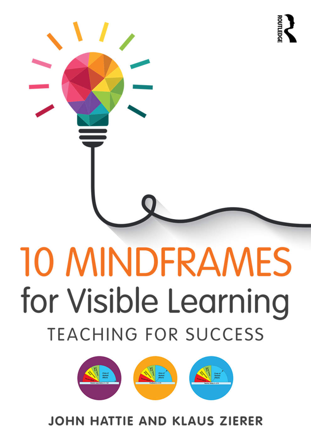 https://www.routledge.com/10-Mindframes-for-Visible-Learning-Teaching-for-Success/Hattie-Zierer/p/book/9781138635524
