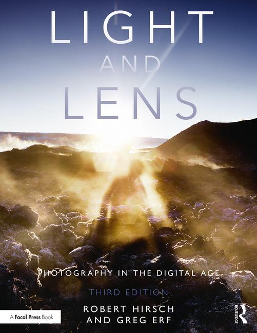 https://www.routledge.com/Light-and-Lens-Photography-in-the-Digital-Age/Hirsch/p/book/9781138944398?utm_source=Routledge&utm_medium=cms&utm_campaign=160701331
