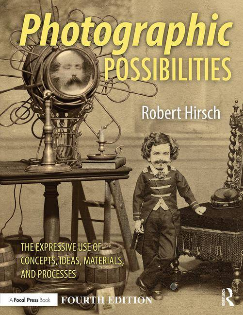 https://www.routledge.com/Photographic-Possibilities-The-Expressive-Use-of-Concepts-Ideas-Materials/Hirsch/p/book/9781138999244?utm_source=Routledge&utm_medium=cms&utm_campaign=160701331